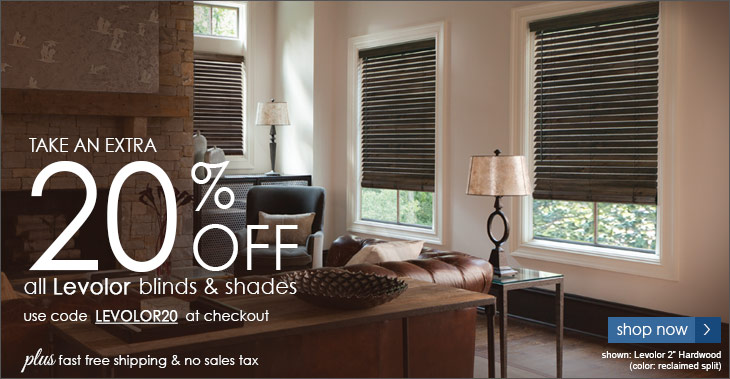 Take an extra 20% off all levolor blinds and shades. Use code LEVOLOR20